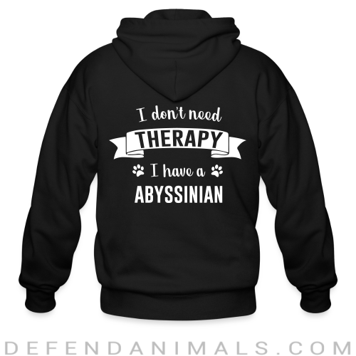 I don't need therapy I have a abyssinian - Cat Breeds Zip hoodie
