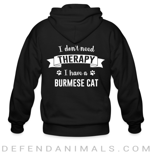 I don't need therapy I have a burmese cat - Cat Breeds Zip hoodie