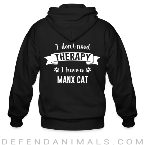 I don't need therapy I have a manx cat - Cat Breeds Zip hoodie