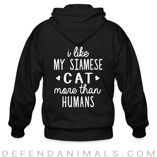 I like my siamese cat more than humans - Cat Breeds Zip hoodie