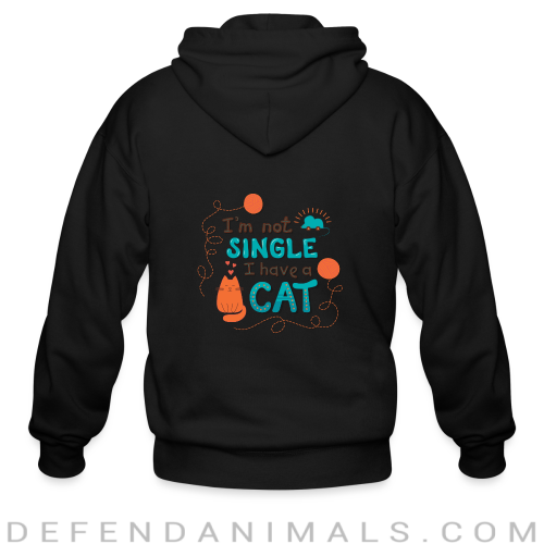 I'm not single i have cat  - Cats Lovers Zip hoodie