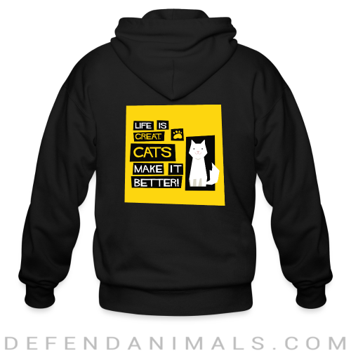 life is great cats make it better  - Cats Lovers Zip hoodie