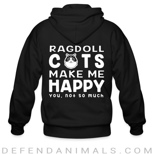 Ragdoll cats make me happy. You, not so much. - Cat Breeds Zip hoodie