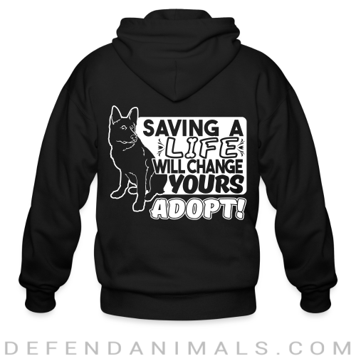 Saving a life will changes yours. Adopt! - Dogs Lovers Zip hoodie