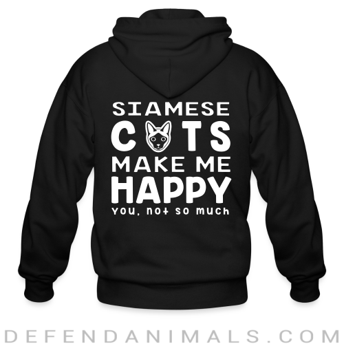 Siamese cats make me happy. You, not so much. - Cat Breeds Zip hoodie
