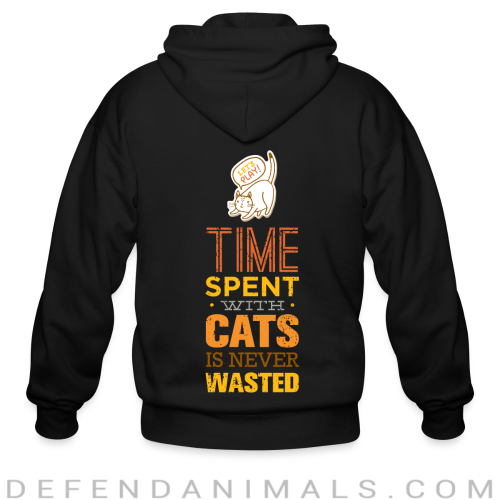 Time spent with cats is never wasted  - Cats Lovers Zip hoodie