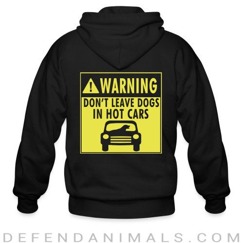 Warning. Don't leave dogs in hot cars - Dogs Lovers Zip hoodie