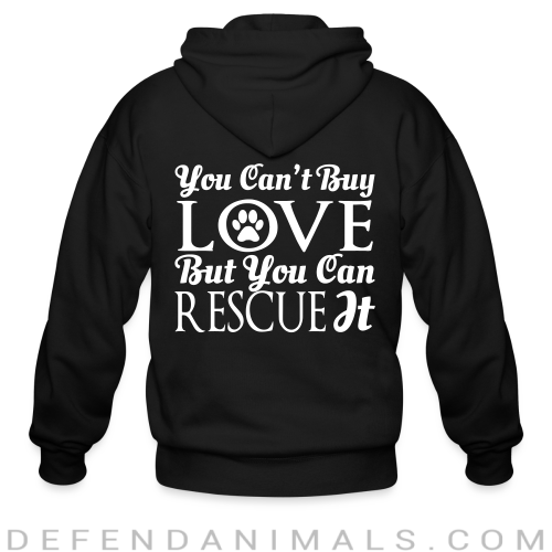 you can't buy love but you can rescue it  - Dogs Lovers Zip hoodie