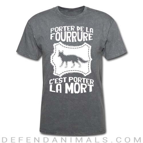Porter de la fourrure c'est porter la mort - Animal Rights Activism T-shirt