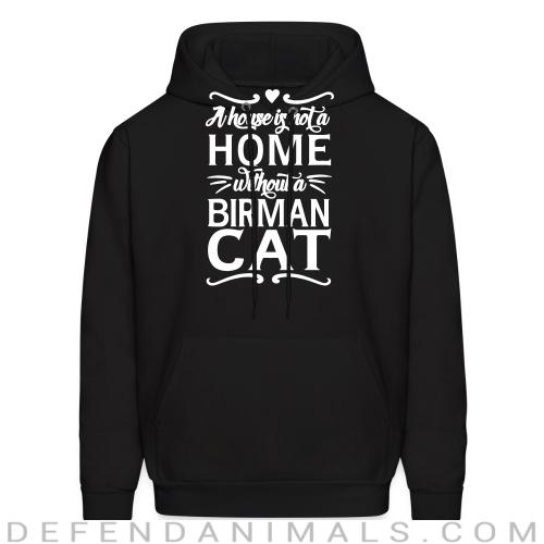 A house is not a home without a birman cat - Cat Breeds Hooded sweatshirt