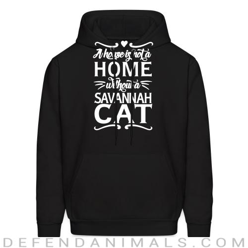 A house is not a home without a savannah cat - Cat Breeds Hooded sweatshirt