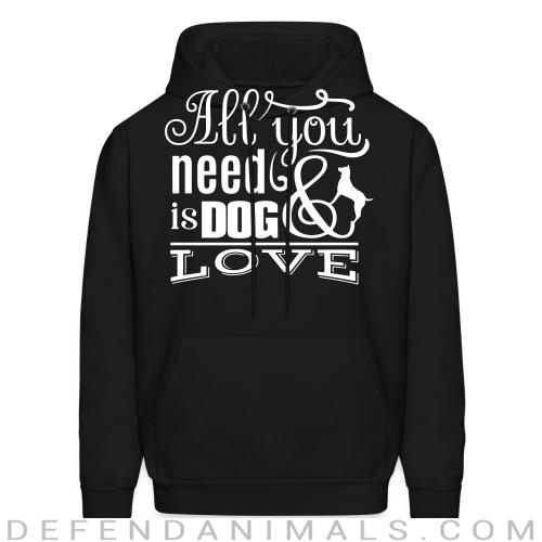 All you need is dog love  - Dogs Lovers Hooded sweatshirt