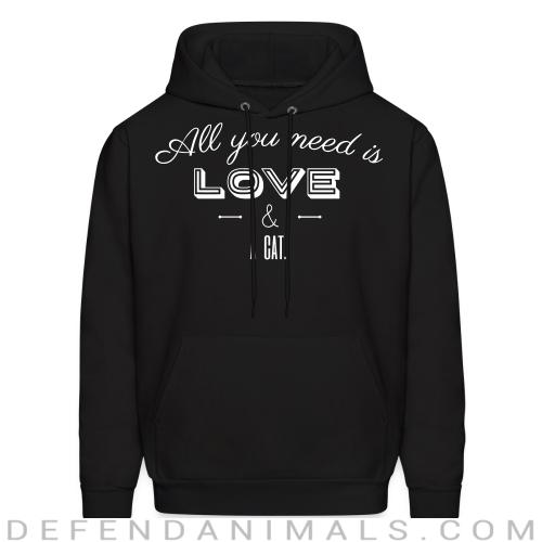 All you need is love & a cat  - Cats Lovers Hooded sweatshirt