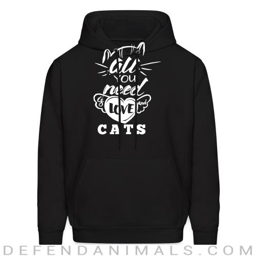 all you need love cats  - Cats Lovers Hooded sweatshirt