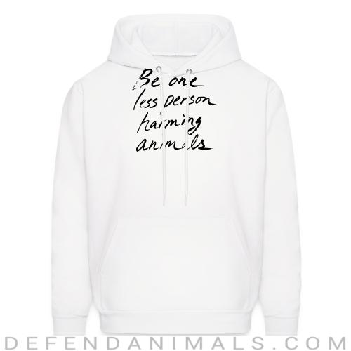 Be one less person harming animals - Animal Rights Activism Hooded sweatshirt