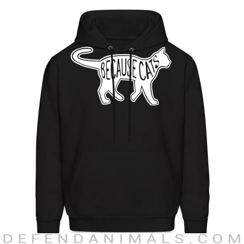 Because cats  - Cats Lovers Hooded sweatshirt