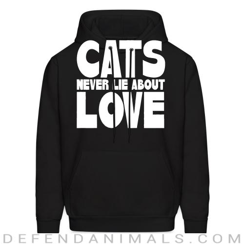 Cats never lie about love  - Cats Lovers Hooded sweatshirt