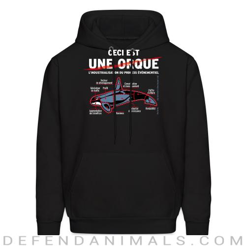 Ceci est une orque  - Animal Rights Activism Hooded sweatshirt