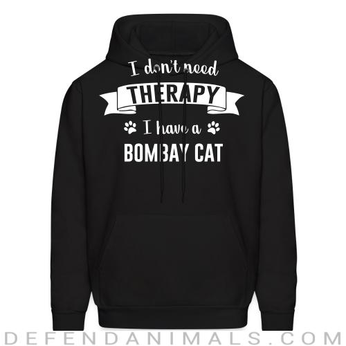 I don't need therapy I have a bombay cat - Cat Breeds Hooded sweatshirt