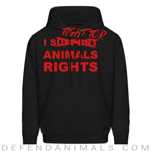 I fight for animals rights - Animal Rights Activism Hooded sweatshirt