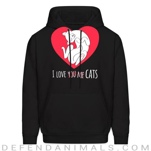 I love you me cats  - Cats Lovers Hooded sweatshirt