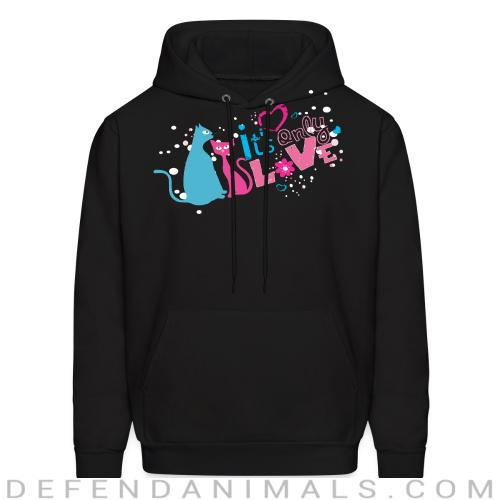 It's only love  - Cats Lovers Hooded sweatshirt