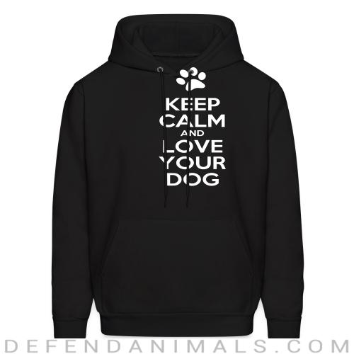 Keep calm and love your dog  - Dogs Lovers Hooded sweatshirt