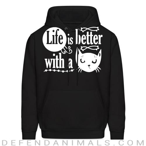 life is better with a cat  - Cats Lovers Hooded sweatshirt