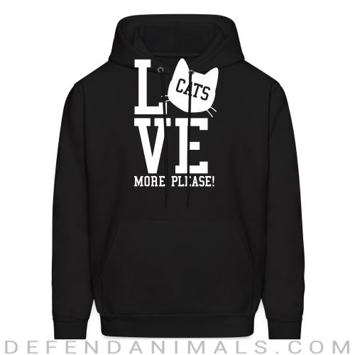 Love cats more please !  - Cats Lovers Hooded sweatshirt
