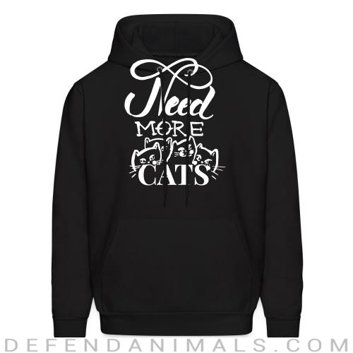 need more cats  - Cats Lovers Hooded sweatshirt