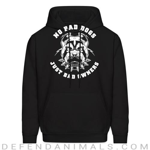 No bad dogs just bad owners - Animal Rights Activism Hooded sweatshirt