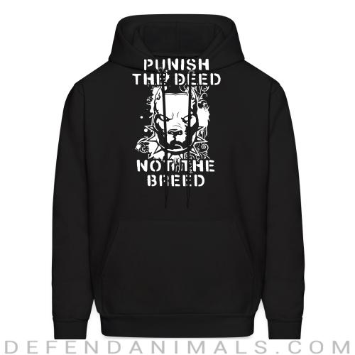 Punish the deed not the breed - Animal Rights Activism Hooded sweatshirt
