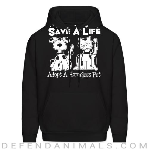 Save a life - adopt a homeless pet  - Animal Rights Activism Hooded sweatshirt