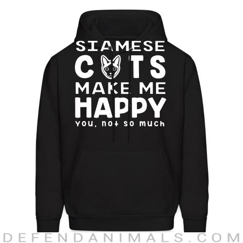 Siamese cats make me happy. You, not so much. - Cat Breeds Hooded sweatshirt