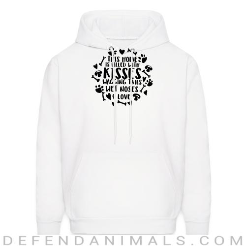 THIS HOME IS FILLED WHIT KISSES WAGGING TAILS WET NOSES & LOVE - Dogs Lovers Hooded sweatshirt