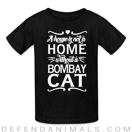 A house is not a home without a bombay cat - Cat Breeds Kids t-shirt