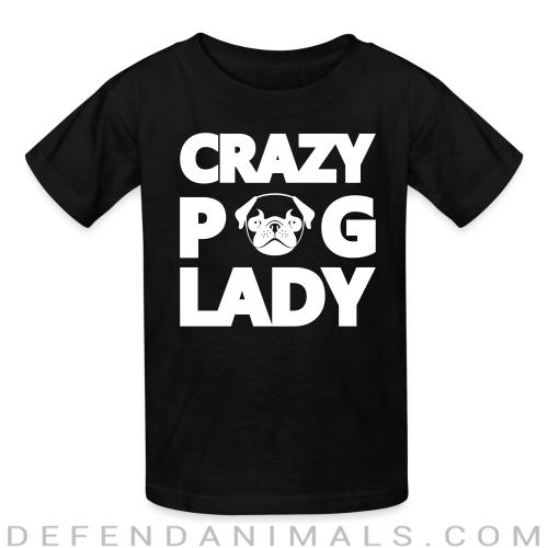 Crazy pug lady  - Dog Breeds Kids t-shirt