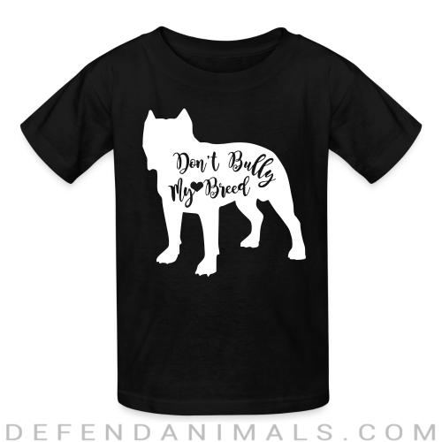 don't bully my breed - Dog Breeds Kids t-shirt