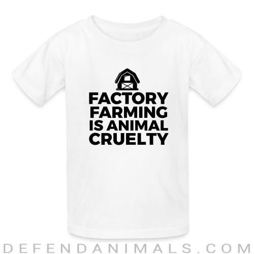Factory farming is animal cruelty - Animal Rights Activism Kids t-shirt