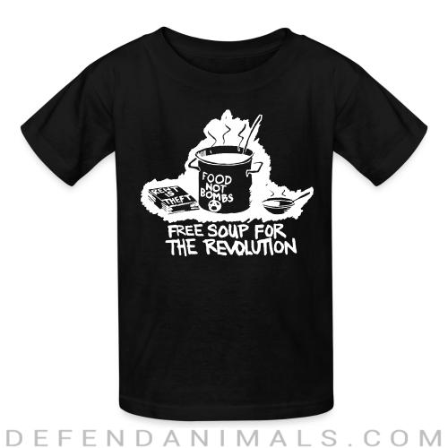 Food not bombs - free soup for the revolution - Vegan Kids t-shirt