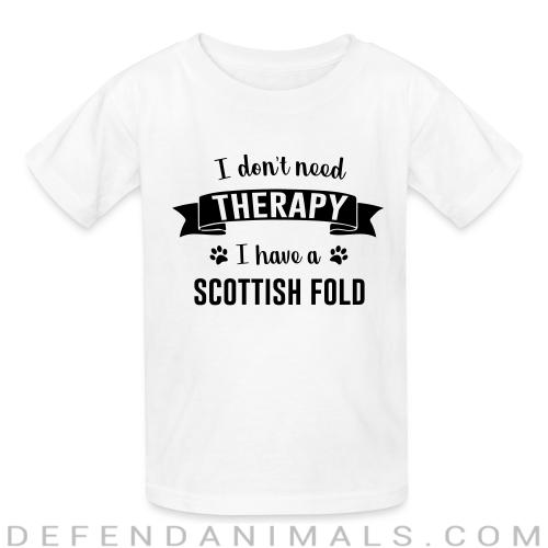I don't need therapy I have a scottish fold - Cat Breeds Kids t-shirt