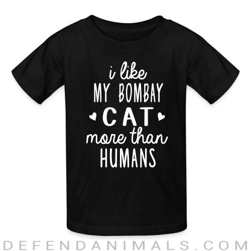 I like my bombay cat more than humans - Cat Breeds Kids t-shirt