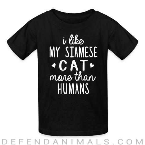 I like my siamese cat more than humans - Cat Breeds Kids t-shirt