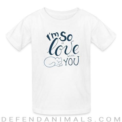 I'm so love with you  - Cats Lovers Kids t-shirt