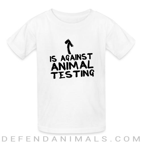 Is against animal testing - Animal Rights Activism Kids t-shirt