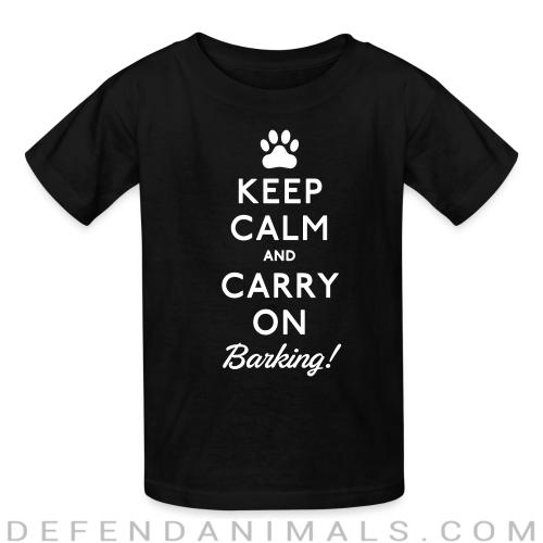 keep calm and carry on barking !  - Dogs Lovers Kids t-shirt
