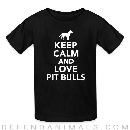 keep calm and love pit bull - Dog Breeds Kids t-shirt