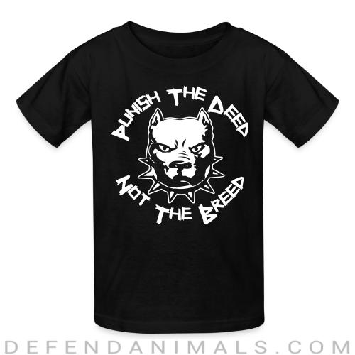 Punish the deed not the breed - Dogs Lovers Kids t-shirt