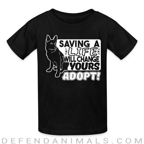Saving a life will changes yours. Adopt! - Dogs Lovers Kids t-shirt