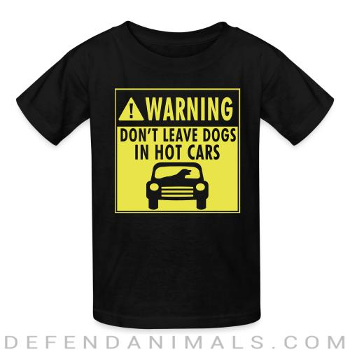 Warning. Don't leave dogs in hot cars - Dogs Lovers Kids t-shirt